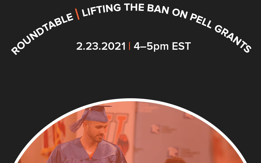 ICYMI: Takeaways from our Roundtable on lifting the Pell ban for incarcerated students